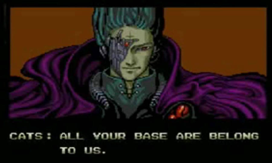 All your base are belong to us meme.