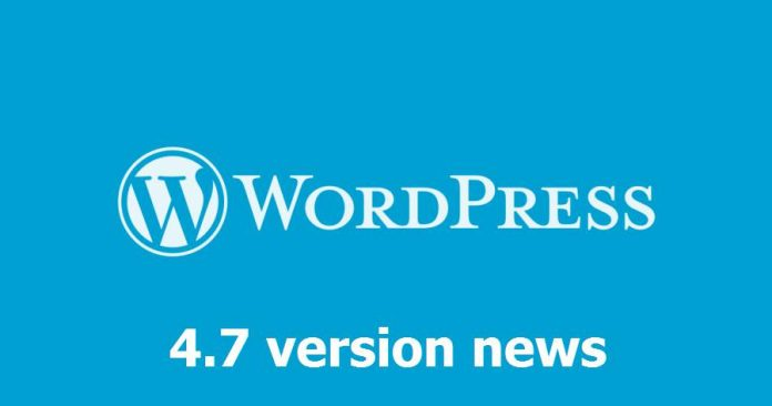 Wordpress 4.7 news.