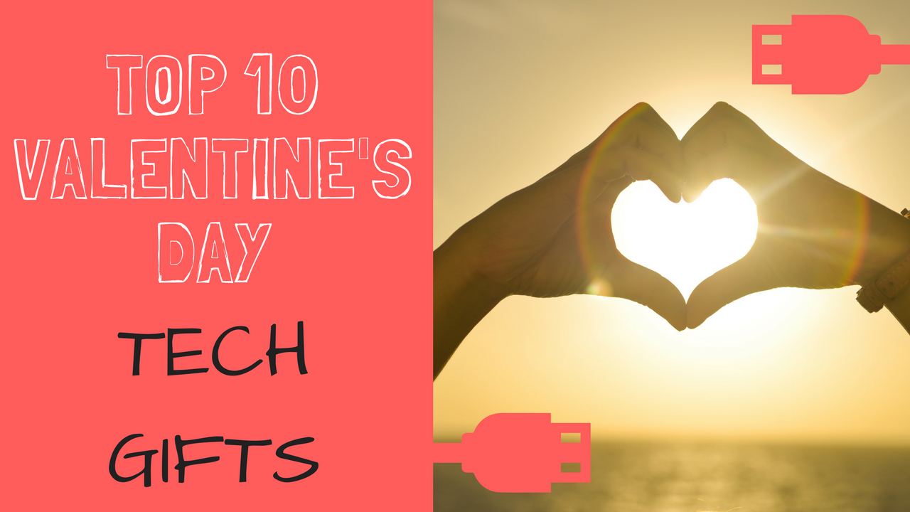 Top 10 Valentine's Day tech gifts